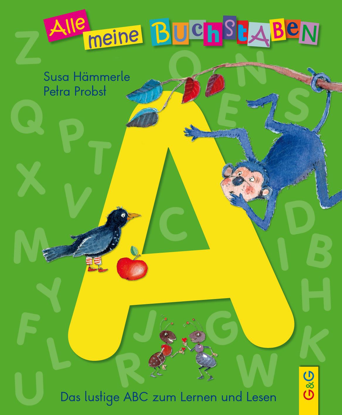 Alle meine Buchstaben – A – Das lustige ABC zum Lernen und Lesen ...